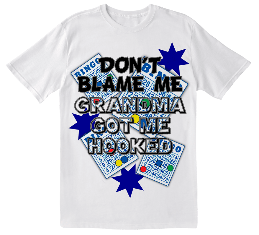 Tee Shirt – Don't Blame Me Grandma Got Me Hooked- Size XL – LAST ONE!